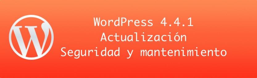 WordPress 4.4.1 actualización seguridad