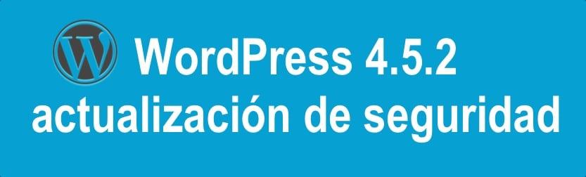 WordPress 4.5.2 actualización de seguridad