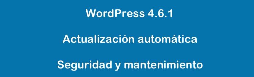 WordPress 4.6.1 actualización de seguridad y mantenimiento