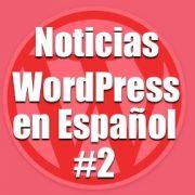 Noticias WordPress en Español, 2º programa