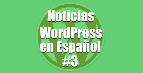 Noticias WordPress en Español, programa 3