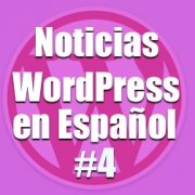 Noticias WordPress en Español, programa 4