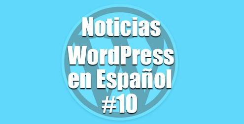 Noticias WordPress en Español, programa 10