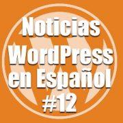 Noticias WordPress en Español, programa 12