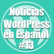 Noticias WordPress en Español, programa 13
