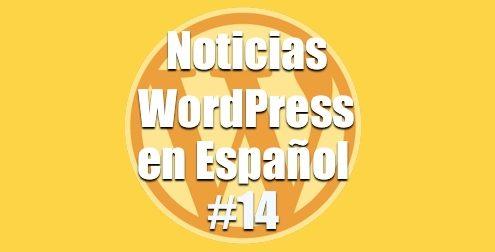 Noticias WordPress en Español, programa 14