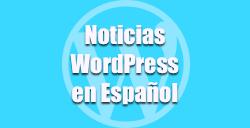 Noticias WordPress en Español