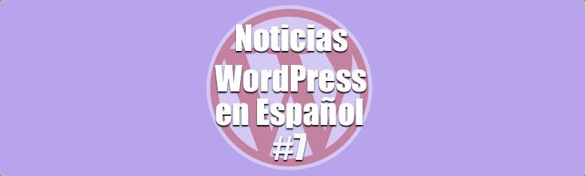 Noticias WordPress en Español, programa 7