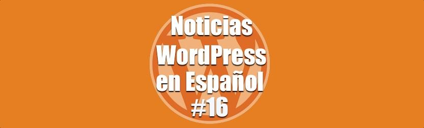 Noticias WordPress en Español, programa número 16