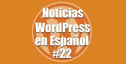 Noticias WordPress en Español, programa 22