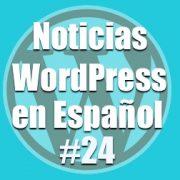 Actualización de seguridad tema Avada para WordPress, Noticias WordPress en Español, programa número 24