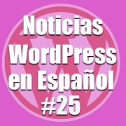 Pon a prueba WordPress 4.8 como beta tester, noticias WordPress en Español, programa 25