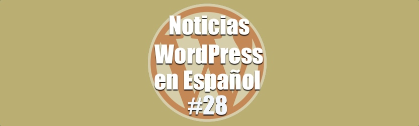 Como administrar y gestionar varios WordPress a la vez, Noticias WordPress en Español, programa 28