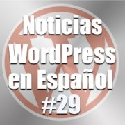 Noticias WordPress en Español, programa 29