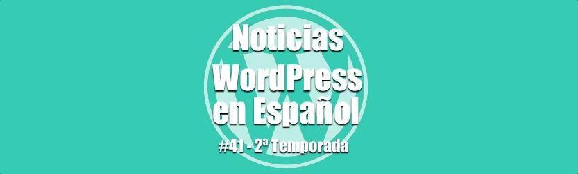 2ª Temporada de Noticias WordPress en Español