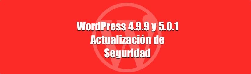 Actualización de seguridad WordPress 4.9.9 y 5.0.1