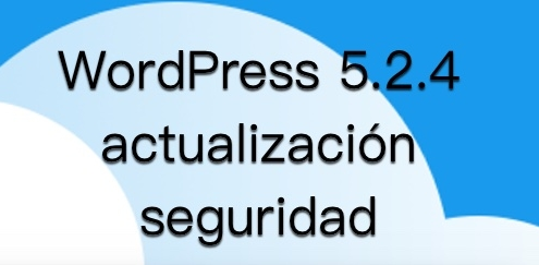WordPress 5.2.4 actualización de seguridad